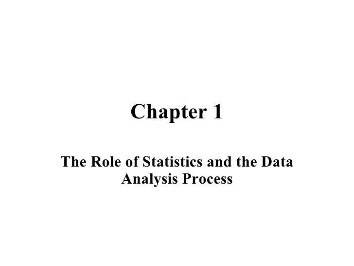 Chapter 1 The Role of Statistics and the Data Analysis Process