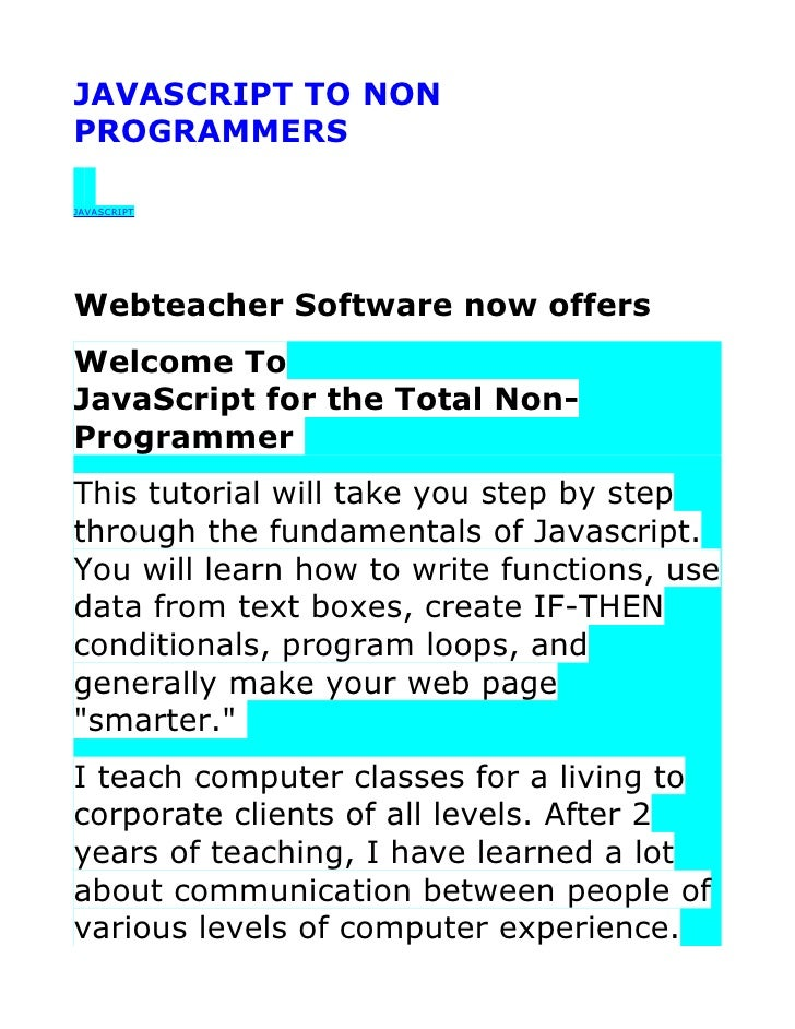JAVASCRIPT TO NON PROGRAMMERS  JAVASCRIPT     Webteacher Software now offers Welcome To JavaScript for the Total Non- Prog...