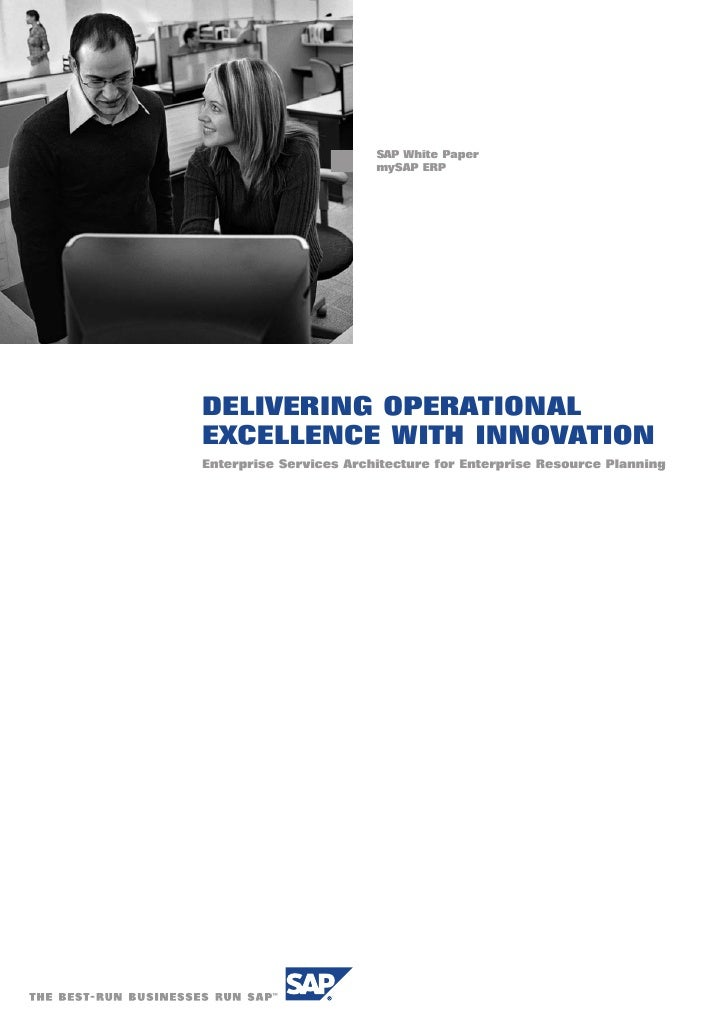 SAP White Paper                         mySAP ERP     DELIVERING OPERATIONAL EXCELLENCE WITH INNOVATION Enterprise Service...