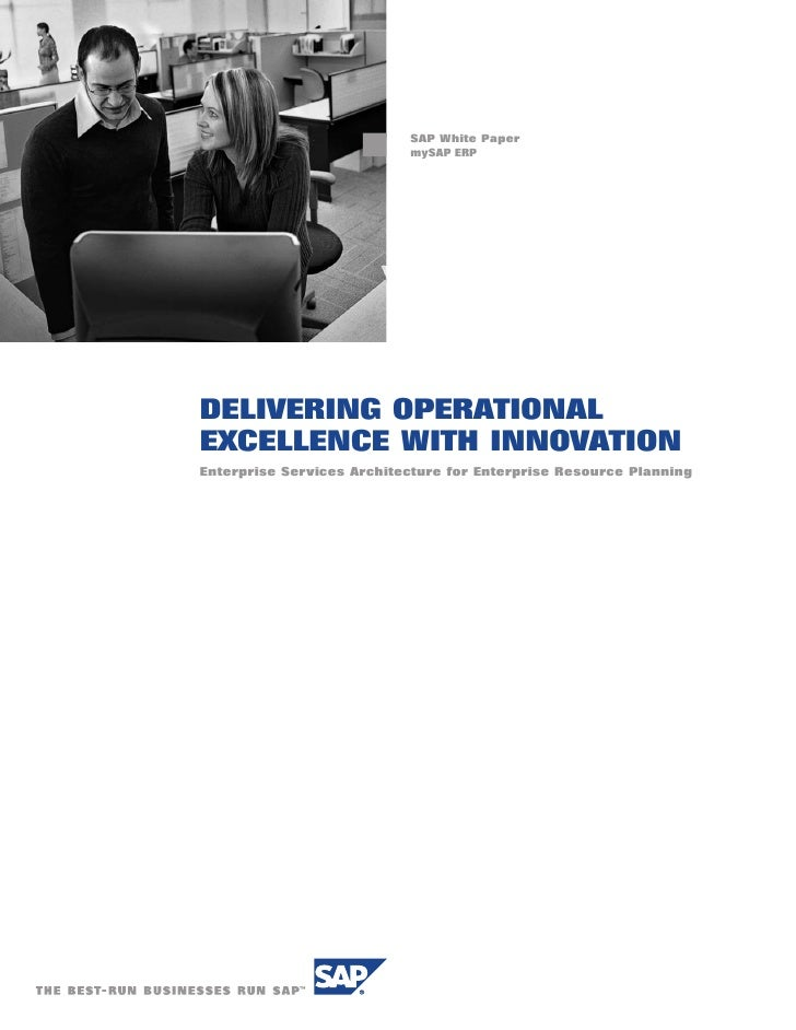SAP White Paper                            mySAP ERP     DELIVERING OPERATIONAL EXCELLENCE WITH INNOVATION Enterprise Serv...