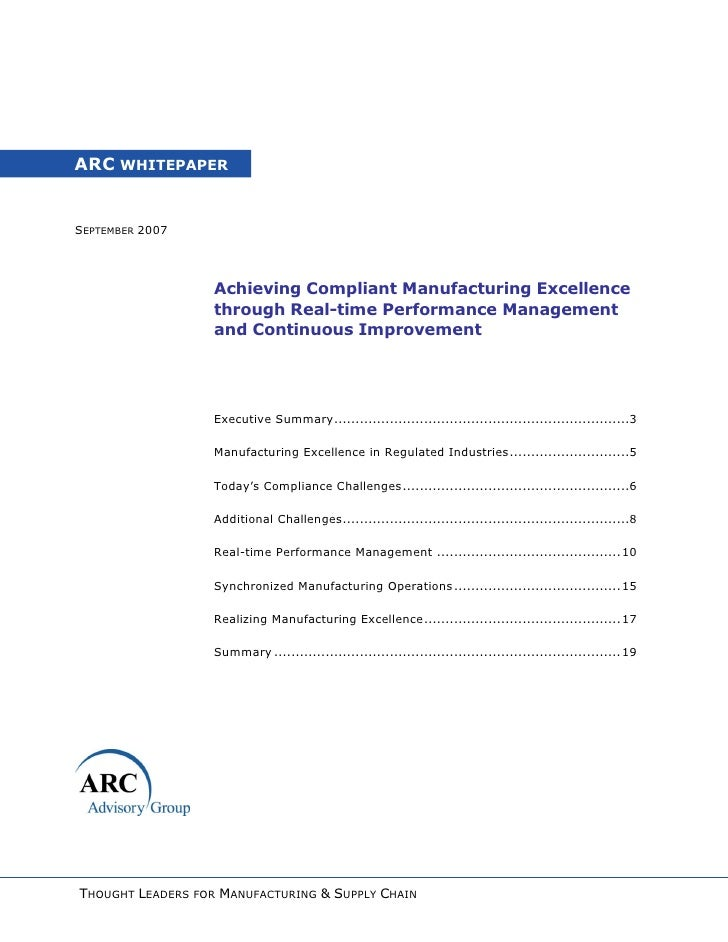 ARC WHITEPAPER   SEPTEMBER 2007                        Achieving Compliant Manufacturing Excellence                    thr...