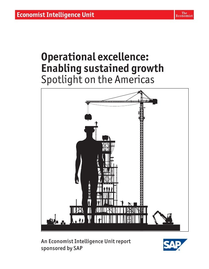 Operational excellence: Enabling sustained growth Spotlight on the Americas     An Economist Intelligence Unit report spon...