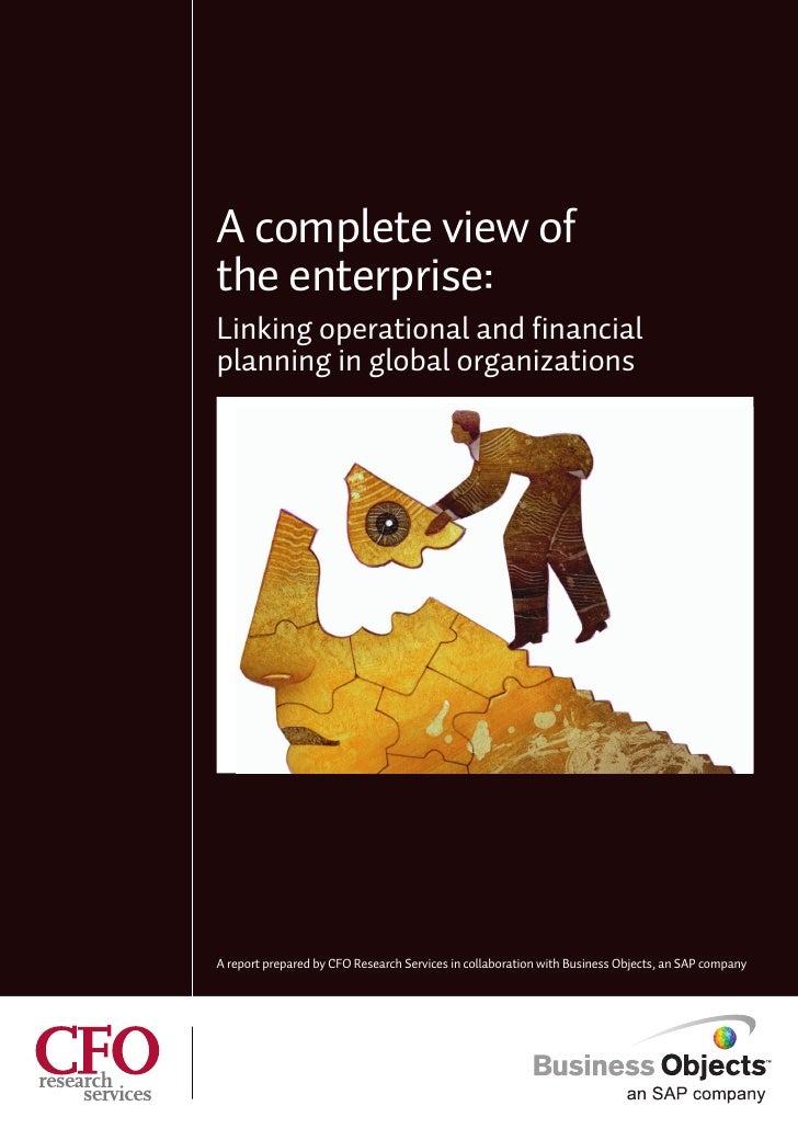 A complete view of the enterprise: Linking operational and financial planning in global organizations     A report prepare...