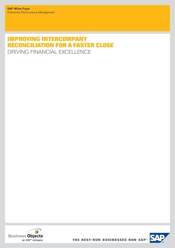 SAP White Paper Enterprise Performance Management     IMPROVING INTERCOMPANY RECONCILIATION FOR A FASTER CLOSE DRIVING FIN...