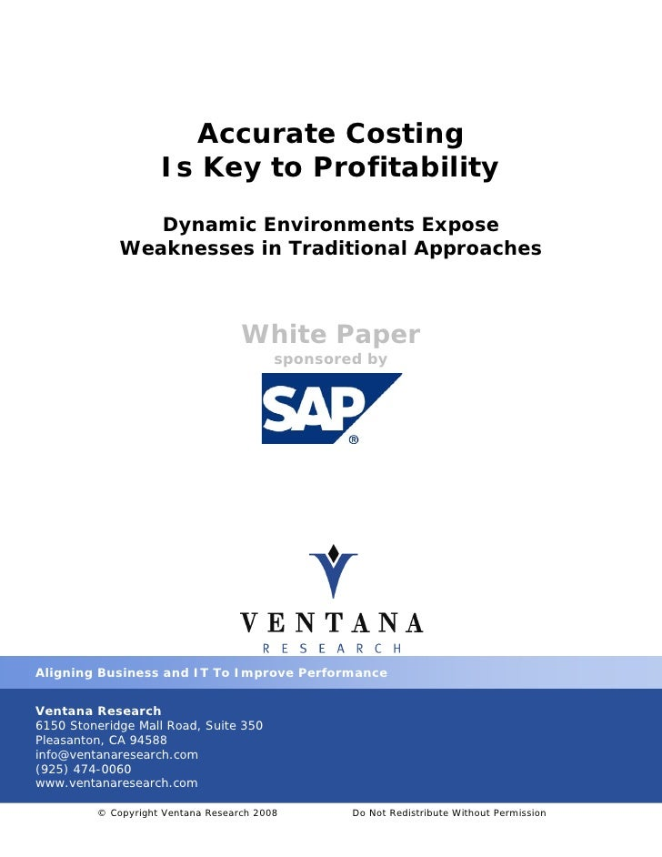 Accurate Costing                     Is Key to Profitability                 Dynamic Environments Expose              Weak...