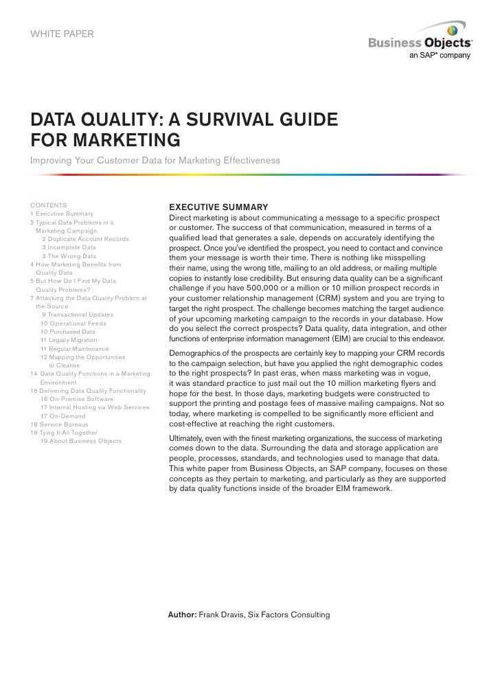 WHITE PAPER     DATA QUALITY: A SURVIVAL GUIDE FOR MARKETING Improving Your Customer Data for Marketing Effectiveness    C...