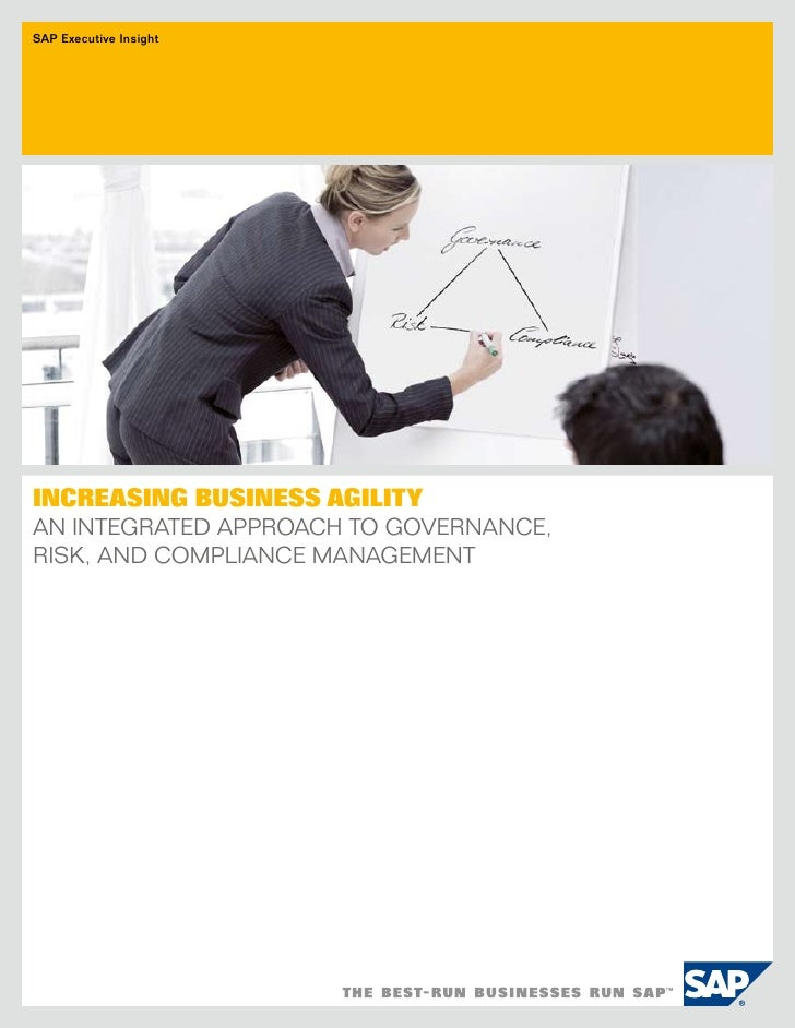 SAP Executive Insight     IncreasIng BusIness agIlIty an Integrated approach to governance, rIsk, and complIance management