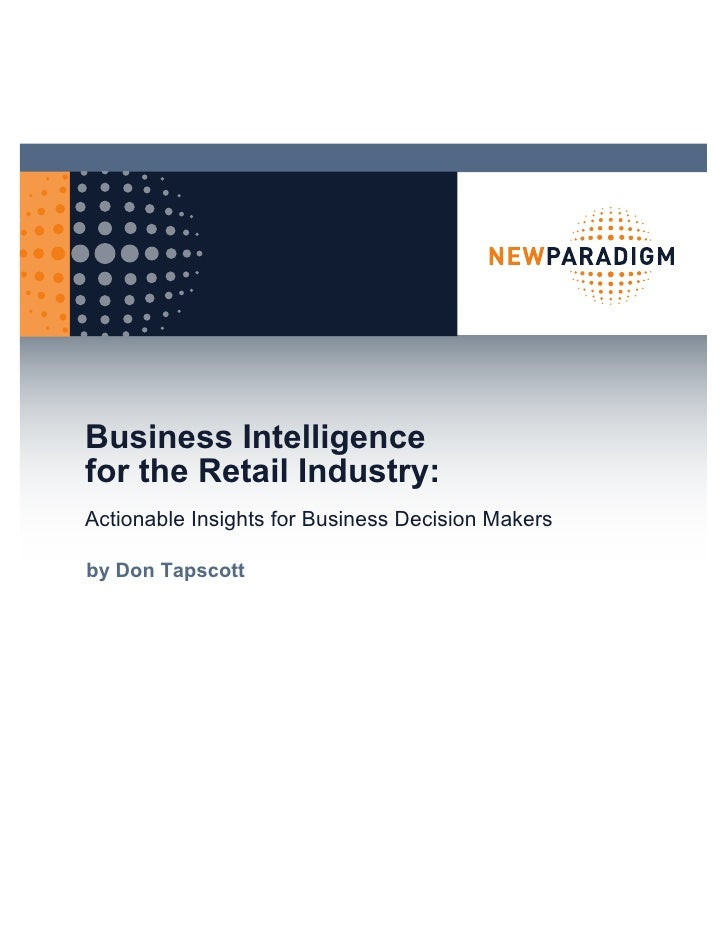 Business Intelligence for the Retail Industry: Actionable Insights for Business Decision Makers  by Don Tapscott