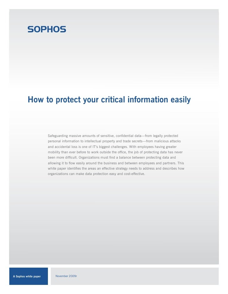 How to protect your critical information easily                          Safeguarding massive amounts of sensitive, confid...