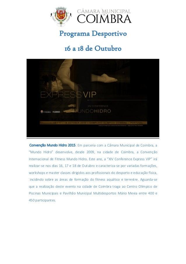 """Programa Desportivo 16 a 18 de Outubro Convenção Mundo Hidro 2015: Em parceria com a Câmara Municipal de Coimbra, a """"Mundo..."""