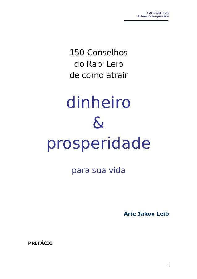 150 CONSELHOS Dinheiro & Prosperidade  150 Conselhos do Rabi Leib de como atrair  dinheiro & prosperidade para sua vida  A...