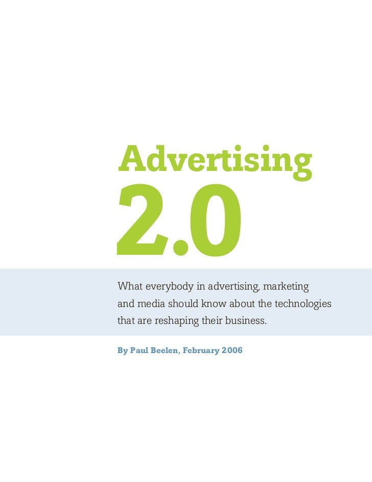 Advertising2.0What everybody in advertising, marketingand media should know about the technologiesthat are reshaping their...