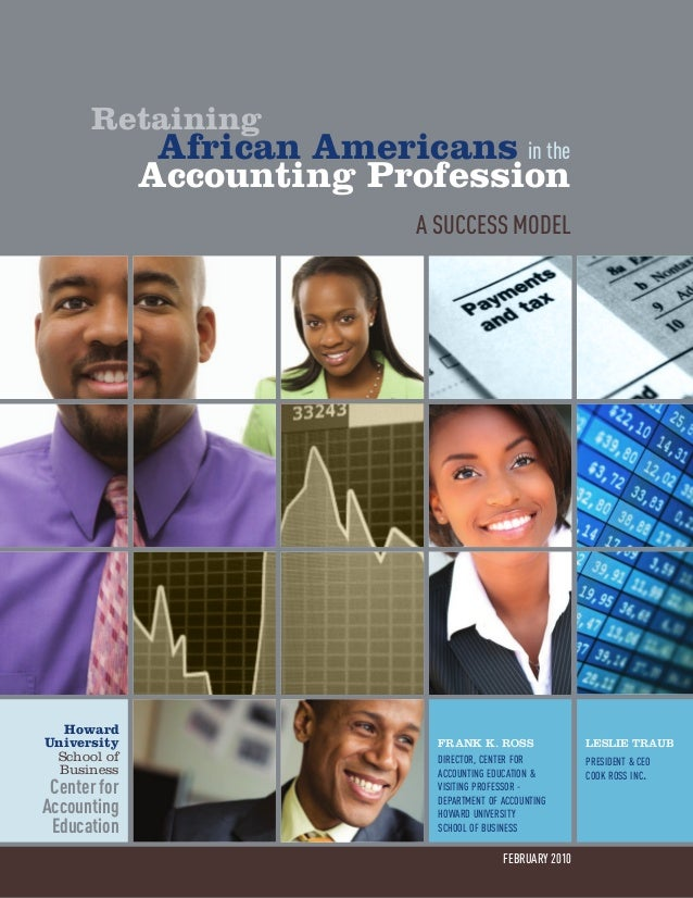 Retaining African Americans in the Accounting Profession A Success Model february 2010 Leslie Traub president & ceo cook r...