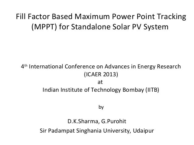 Fill Factor Based Maximum Power Point Tracking (MPPT) for Standalone Solar PV System  4th International Conference on Adva...