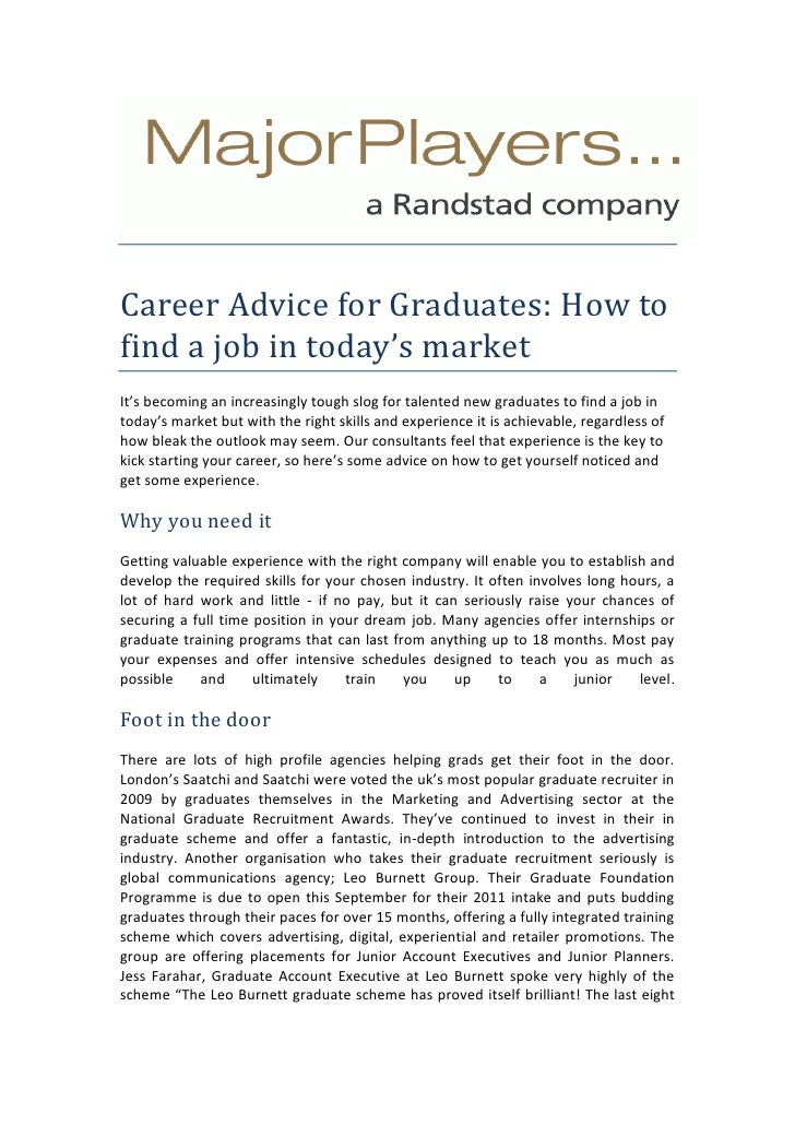 Career Advice for Graduates: How to find a job in today's market<br />It's becoming an increasingly tough slog for talente...