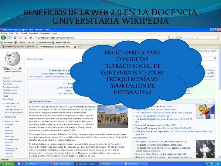 BENEFICIOS DE LA WEB 2.0  EN LA DOCENCIA UNIVERSITARIA WIKIPEDIA ENCICLOPEDIA PARA CONSULTAS FILTRADO SOCIAL DE CONTENIDOS...