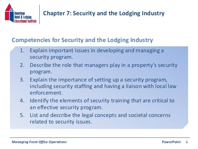 Chapter 7: Security and the Lodging Industry  Competencies for Security and the Lodging Industry  1. Explain important iss...