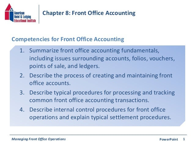 Chapter 8: Front Office Accounting  Competencies for Front Office Accounting  1. Summarize front office accounting fundame...