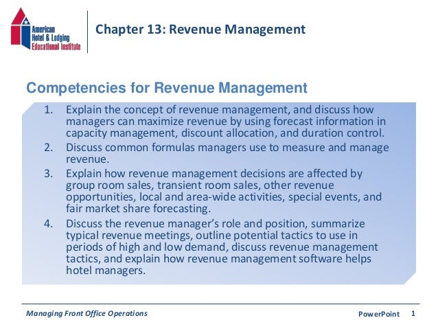 Chapter 13: Revenue Management  Competencies for Revenue Management  1. Explain the concept of revenue management, and dis...