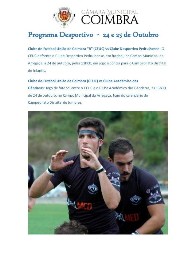 """Programa Desportivo - 24 e 25 de Outubro Clube de Futebol União de Coimbra """"B"""" (CFUC) vs Clube Desportivo Pedrulhense: O C..."""