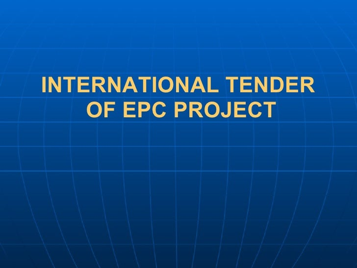 INTERNATIONAL TENDER  OF EPC PROJECT