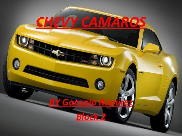 CHEVY CAMAROS BY Gonzalo Ramirez Block 2