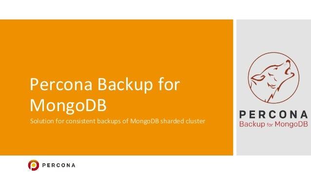 Percona Backup for MongoDB Solution for consistent backups of MongoDB sharded cluster