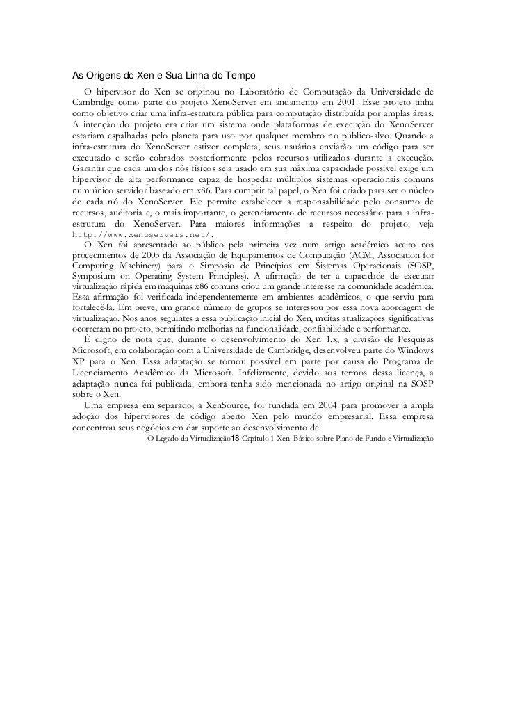 As Origens do Xen e Sua Linha do Tempo   O hipervisor do Xen se originou no Laboratório de Computação da Universidade deCa...