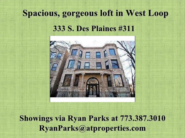 Spacious, gorgeous loft in West Loop 333 S. Des Plaines #311 Showings via Ryan Parks at 773.387.3010 [email_address]