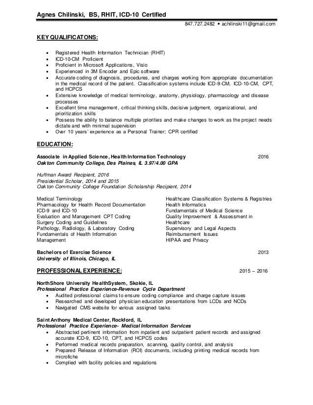 Agnes Chilinski, BS, RHIT, ICD-10 Certified 847.727.2482  achilinski11@gmail.com KEY QUALIFICATONS:  Registered Health I...