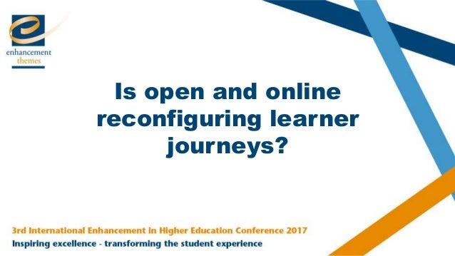 Is open and online reconfiguring learner journeys?