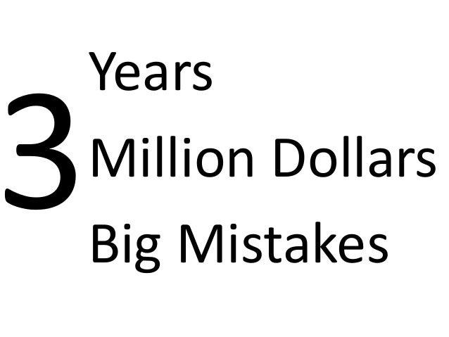 Years Million Dollars Big Mistakes