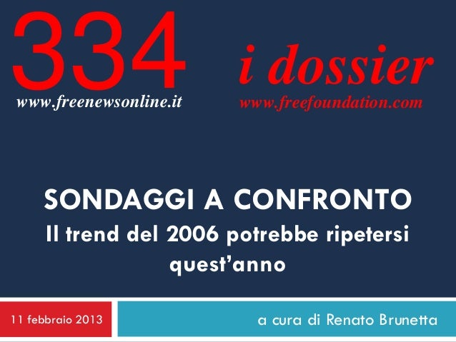 334 www.freenewsonline.it                         i dossier                         www.freefoundation.com     SONDAGGI A ...
