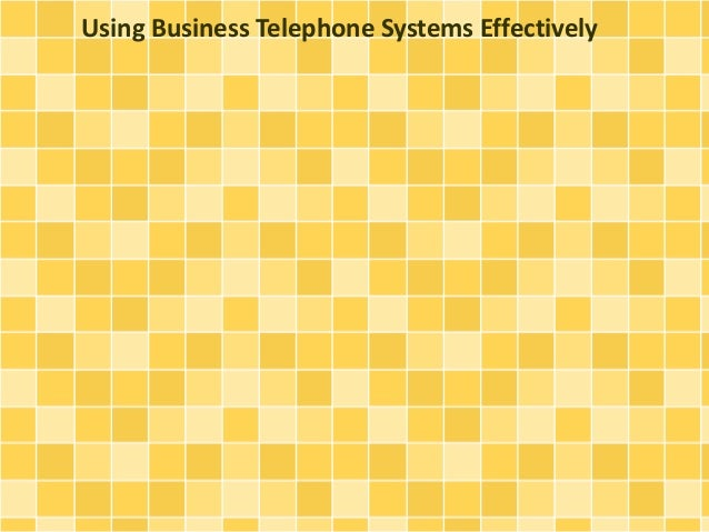Using Business Telephone Systems Effectively