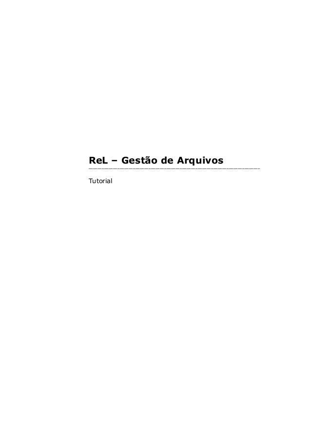 ReL – Gestão de Arquivos _____________________________________________________________________________ Tutorial