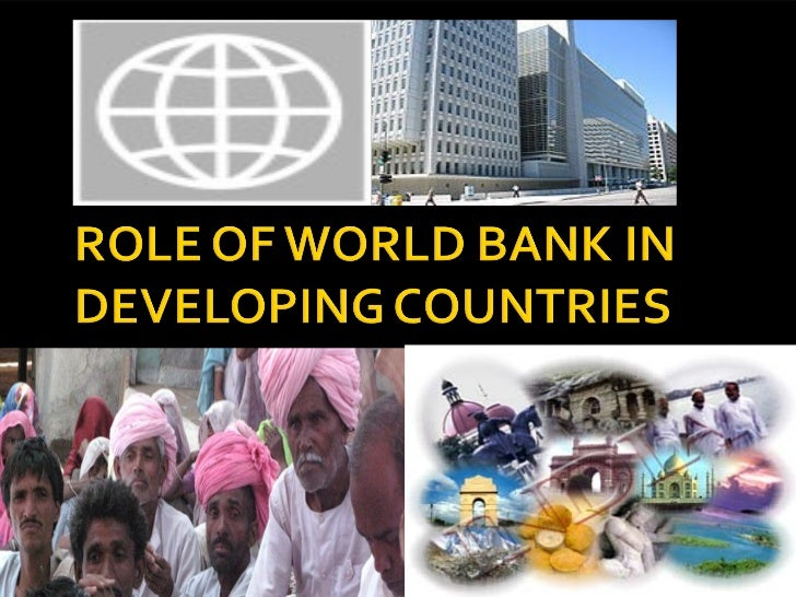 The World Bank is an international financial institution that provides financial and technical assistance to developing ...