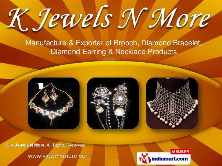 Manufacture & Exporter of Brooch, Diamond Bracelet,      Diamond Earring & Necklace Products
