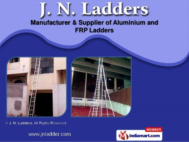 Manufacturer & Supplier of Aluminium and              FRP Ladders