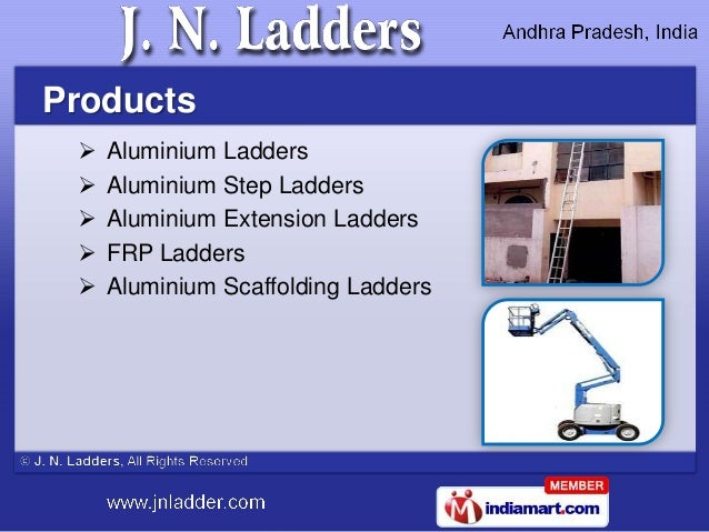 Products    Aluminium Ladders    Aluminium Step Ladders    Aluminium Extension Ladders    FRP Ladders    Aluminium Sc...