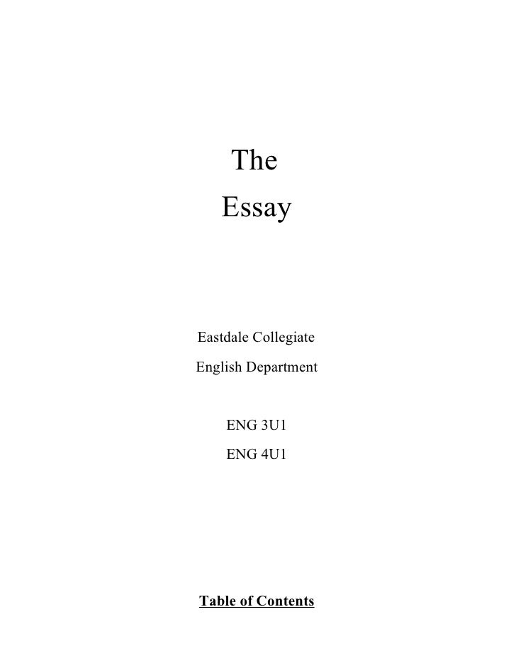 The    Essay    Eastdale Collegiate English Department       ENG 3U1     ENG 4U1     Table of Contents