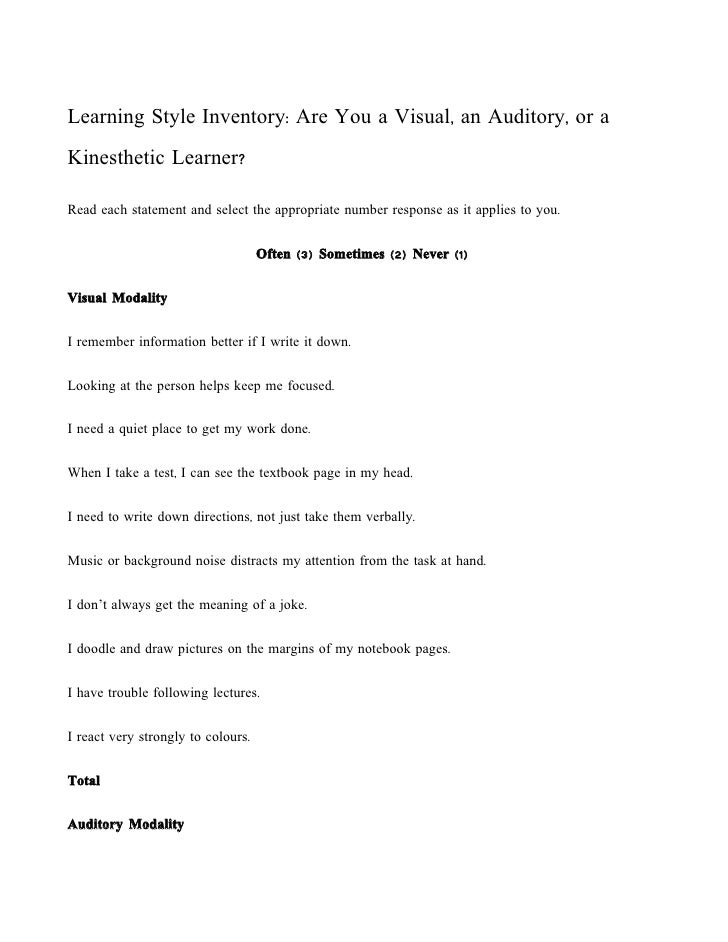 Learning Style Inventory: Are You a Visual, an Auditory, or a Kinesthetic Learner?  Read each statement and select the app...