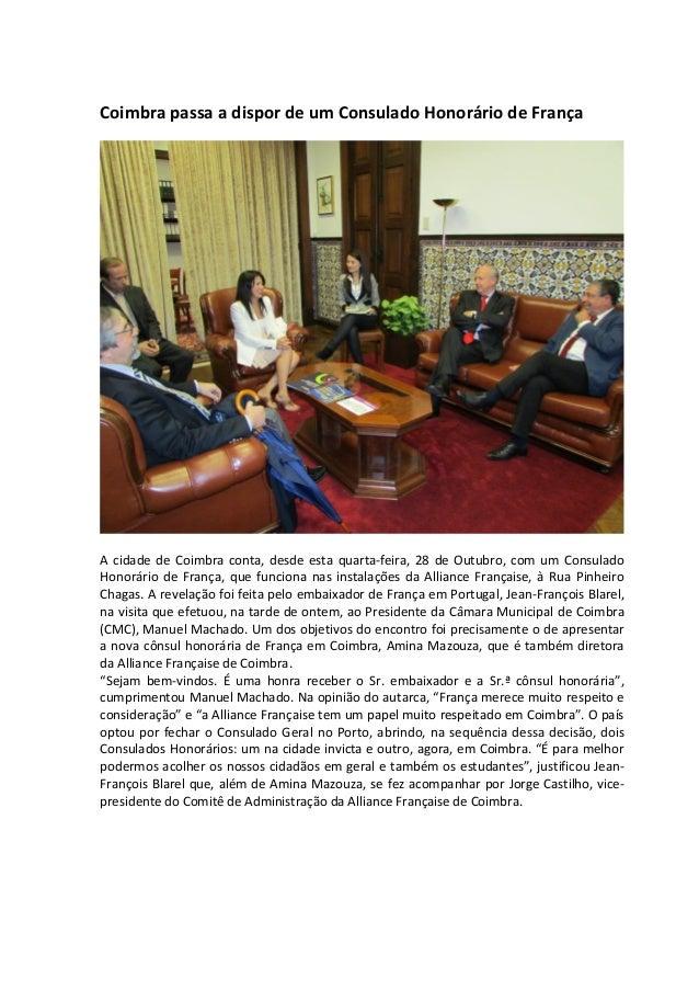 Coimbra passa a dispor de um Consulado Honorário de França A cidade de Coimbra conta, desde esta quarta-feira, 28 de Outub...