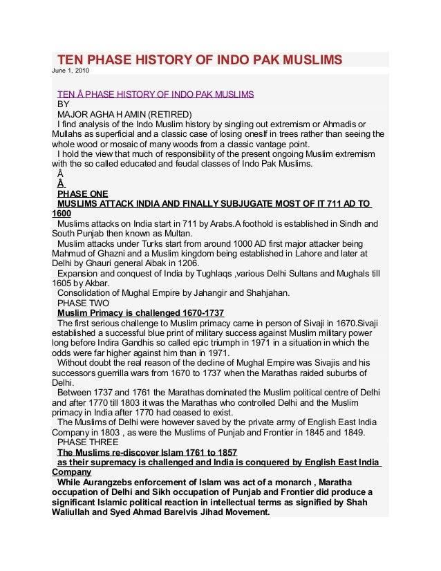 TEN PHASE HISTORY OF INDO PAK MUSLIMS June 1, 2010 TEN Â PHASE HISTORY OF INDO PAK MUSLIMS BY MAJOR AGHA H AMIN (RETIRED) ...
