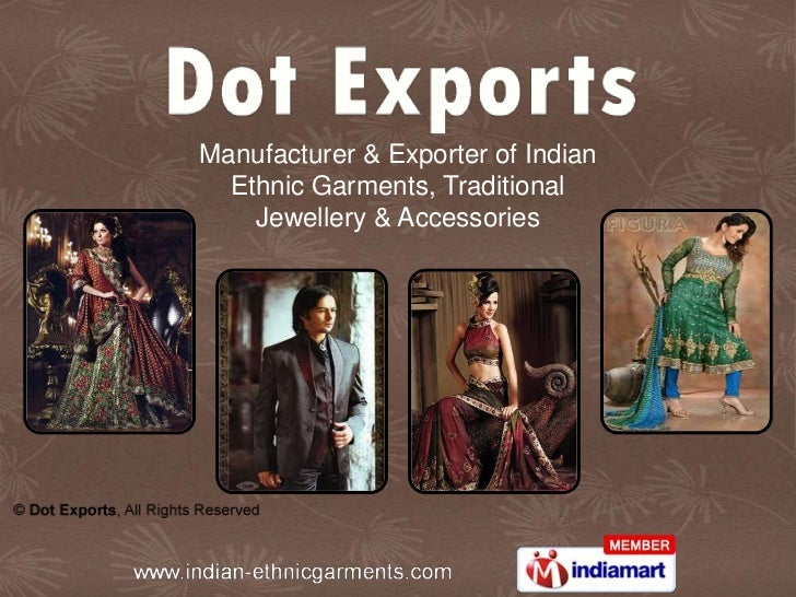Manufacturer & Exporter of Indian  Ethnic Garments, Traditional    Jewellery & Accessories