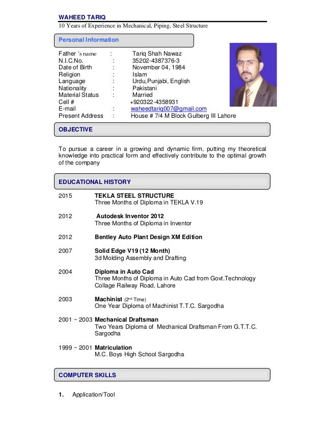 WAHEED TARIQ 10 Years of Experience in Mechanical, Piping, Steel Structure Personal Information Father 's name : Tariq Sha...