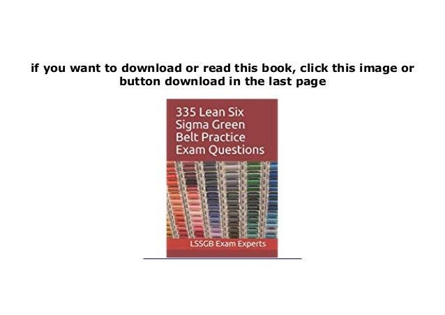 335 Lean Six Sigma Green Belt Practice Exam Questions
