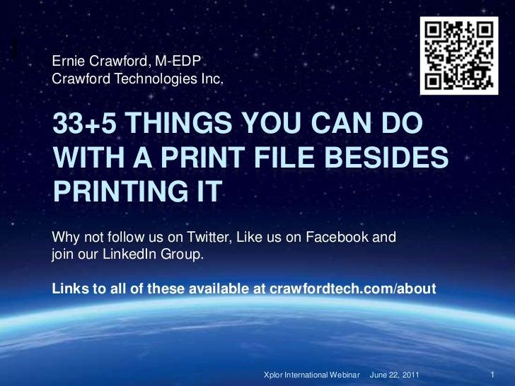 June 22, 2011<br />Xplor International Webinar <br />1<br />Ernie Crawford, M-EDP<br />Crawford Technologies Inc.<br />33+...