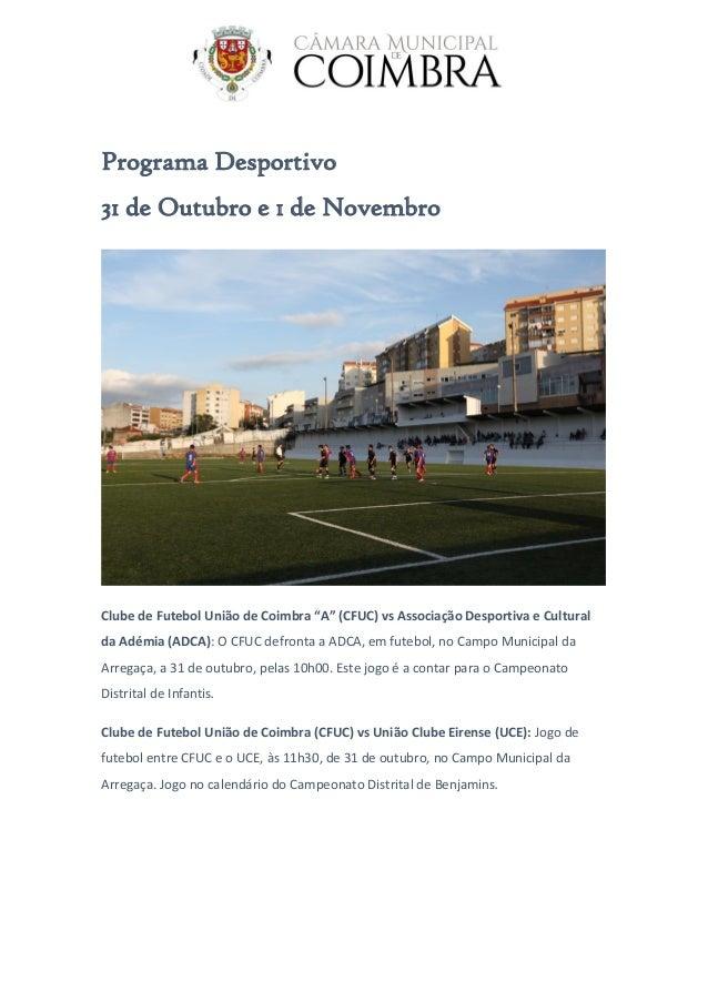 """Programa Desportivo 31 de Outubro e 1 de Novembro Clube de Futebol União de Coimbra """"A"""" (CFUC) vs Associação Desportiva e ..."""