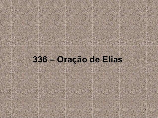 336 – Oração de Elias