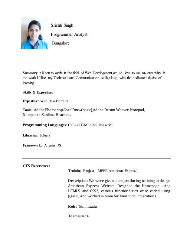 Srishti Singh Programmer Analyst Bangalore Summary : Keen to work in the field of Web Development,would love to use my cre...